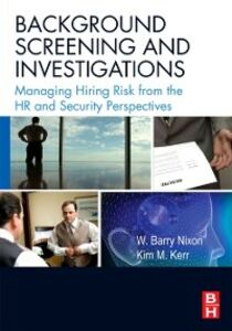 Ebook in inglese Background Screening and Investigations Kerr, Kim , Nixon, W. Barry