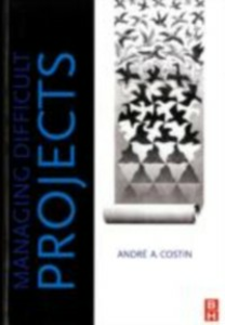 Ebook in inglese Managing Difficult Projects Costin, Andre A