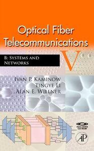 Ebook in inglese Optical Fiber Telecommunications VB Kaminow, Ivan , Li, Tingye , Willner, Alan E.
