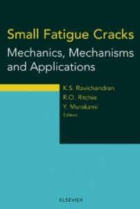 Ebook in inglese Small Fatigue Cracks: Mechanics, Mechanisms and Applications -, -