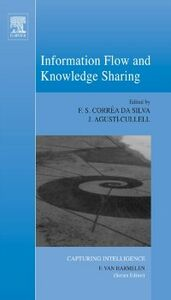 Foto Cover di Information Flow and Knowledge Sharing, Ebook inglese di Jaume Agusti-Cullell,Flavio Soares Correa da Silva, edito da Elsevier Science