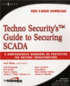Ebook in inglese Techno Security's Guide to Securing SCADA Claypoole, Ted , Drake, Phil , Henry, Paul A. , Jr., Lester J. Johnson