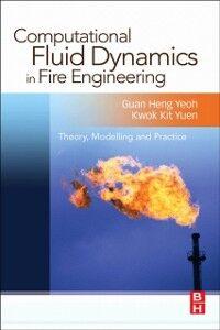 Foto Cover di Computational Fluid Dynamics in Fire Engineering, Ebook inglese di Guan Heng Yeoh,Kwok Kit Yuen, edito da Elsevier Science