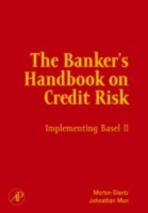Foto Cover di Banker's Handbook on Credit Risk, Ebook inglese di Morton Glantz,Johnathan Mun, edito da Elsevier Science