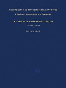 Foto Cover di A Course in Probability Theory, Ebook inglese di Kai Lai Chung, edito da Elsevier Science