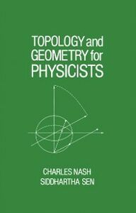 Foto Cover di Topology and Geometry for Physicists, Ebook inglese di Charles Nash,Siddhartha Sen, edito da Elsevier Science