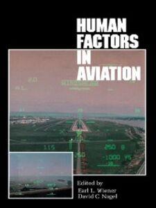 Foto Cover di Human Factors in Aviation, Ebook inglese di David C. Nagel,Earl L. Wiener, edito da Elsevier Science