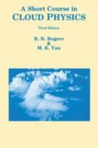 Ebook in inglese Short Course in Cloud Physics Rogers, R R , Yau, M.K.