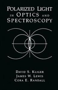 Ebook in inglese Polarized Light in Optics and Spectroscopy Kliger, David S. , Lewis, James W.