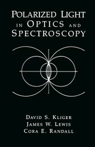 Ebook in inglese Polarized Light in Optics and Spectroscopy Kliger, David S. , Lewis, James W.