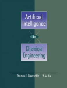 Ebook in inglese Artificial Intelligence in Chemical Engineering Liu, Y. A. , Quantrille, Thomas E.