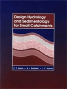 Ebook in inglese Design Hydrology and Sedimentology for Small Catchments Barfield, B. J. , Haan, C. T. , Hayes, J. C.