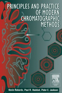 Ebook in inglese Principles and Practice of Modern Chromatographic Methods Haddad, Paul A. , Jackson, P. E. , Robards, Kevin