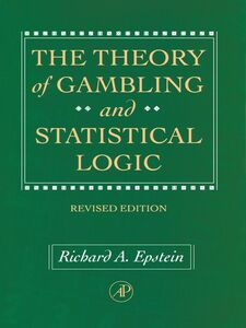Foto Cover di The Theory of Gambling and Statistical Logic, Revised Edition, Ebook inglese di Richard A. Epstein, edito da Elsevier Science