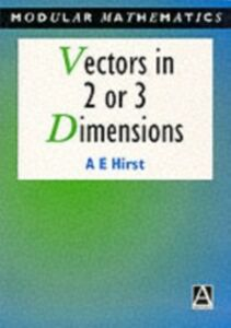 Ebook in inglese Vectors in Two or Three Dimensions Hirst, Ann