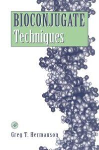 Foto Cover di Bioconjugate Techniques, Ebook inglese di Greg T. Hermanson, edito da Elsevier Science