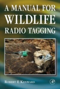 Foto Cover di Manual for Wildlife Radio Tagging, Ebook inglese di Robert E. Kenward, edito da Elsevier Science