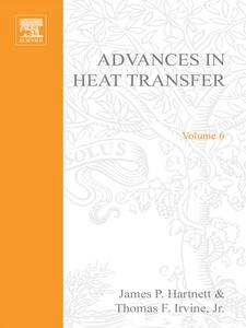 Ebook in inglese ADVANCES IN HEAT TRANSFER VOLUME 6 -, -
