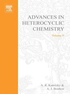 Foto Cover di ADVANCES IN HETEROCYCLIC CHEMISTRY V 9, Ebook inglese di  edito da Elsevier Science