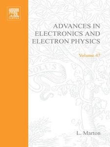 Ebook in inglese ADVANCES ELECTRONC &ELECTRON PHYSICS V47