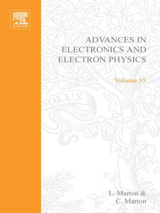 Ebook in inglese ADV ELECTRONICS ELECTRON PHYSICS V55 -, -