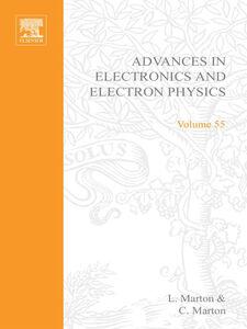 Ebook in inglese ADV ELECTRONICS ELECTRON PHYSICS V55