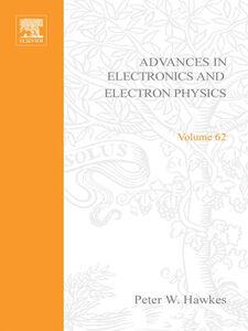 Ebook in inglese ADV ELECTRONICS ELECTRON PHYSICS V62
