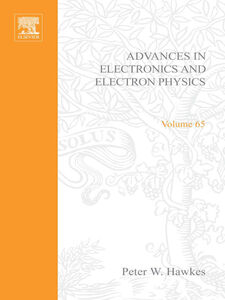 Ebook in inglese ADV ELECTRONICS ELECTRON PHYSICS V65 -, -