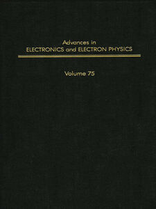 Foto Cover di ADV ELECTRONICS ELECTRON PHYSICS V75, Ebook inglese di  edito da Elsevier Science