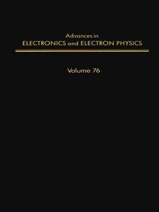 Ebook in inglese ADV ELECTRONICS ELECTRON PHYSICS V76 -, -