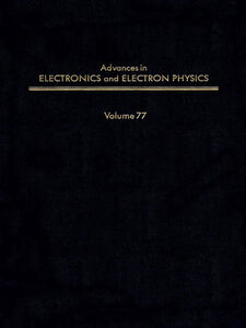 Ebook in inglese ADV ELECTRONICS ELECTRON PHYSICS V77 -, -