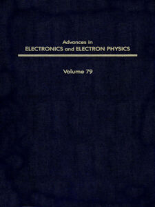 Ebook in inglese ADV ELECTRONICS ELECTRON PHYSICS V79 -, -