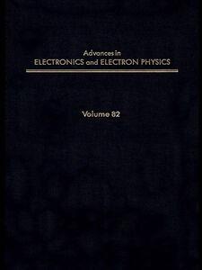 Foto Cover di ADV ELECTRONICS ELECTRON PHYSICS V82, Ebook inglese di  edito da Elsevier Science