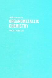 ADVANCES ORGANOMETALLIC CHEMISTRY V21
