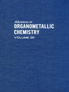 Foto Cover di ADVANCES ORGANOMETALLIC CHEMISTRY V26, Ebook inglese di  edito da Elsevier Science