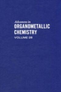 Ebook in inglese ADVANCES IN ORGANOMETALLIC CHEMISTRY V28