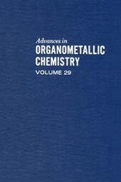 ADVANCES IN ORGANOMETALLIC CHEMISTRY V29