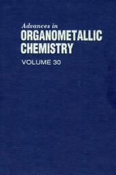 ADVANCES IN ORGANOMETALLIC CHEMISTRY V30