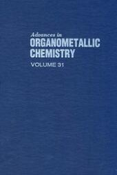 ADVANCES IN ORGANOMETALLIC CHEMISTRY V31