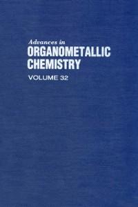 Ebook in inglese ADVANCES IN ORGANOMETALLIC CHEMISTRY V32 -, -