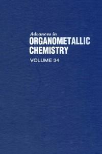 Ebook in inglese ADVANCES IN ORGANOMETALLIC CHEMISTRY V34 -, -