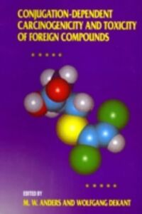Ebook in inglese Conjugation-Dependent Carcinogenicity and Toxicity of Foreign Compounds