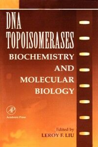 Ebook in inglese DNA Topoisomearases: Biochemistry and Molecular Biology -, -