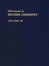 ADVANCES IN PROTEIN CHEMISTRY VOL 43