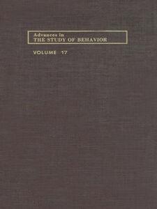 Ebook in inglese ADVANCES IN THE STUDY OF BEHAVIOR V 17 -, -