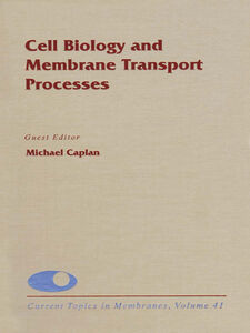 Ebook in inglese Cell Biology and Membrane Transport Processes -, -