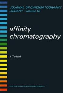 Ebook in inglese Affinity Chromatography Turkova, J.