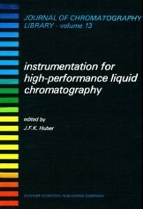 Foto Cover di Instrumentation for High Performance Liquid Chromatography, Ebook inglese di  edito da Elsevier Science