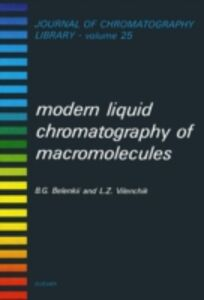 Ebook in inglese Modern Liquid Chromatography of Macromolecules Belenkii, B.G. , Vilenchik, L.Z.