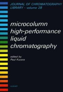 Ebook in inglese Microcolumn High-Performance Liquid Chromatography Kucera, P.